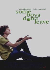 Некоторые парни не уходят/Some Boys Don't Leave (2009)